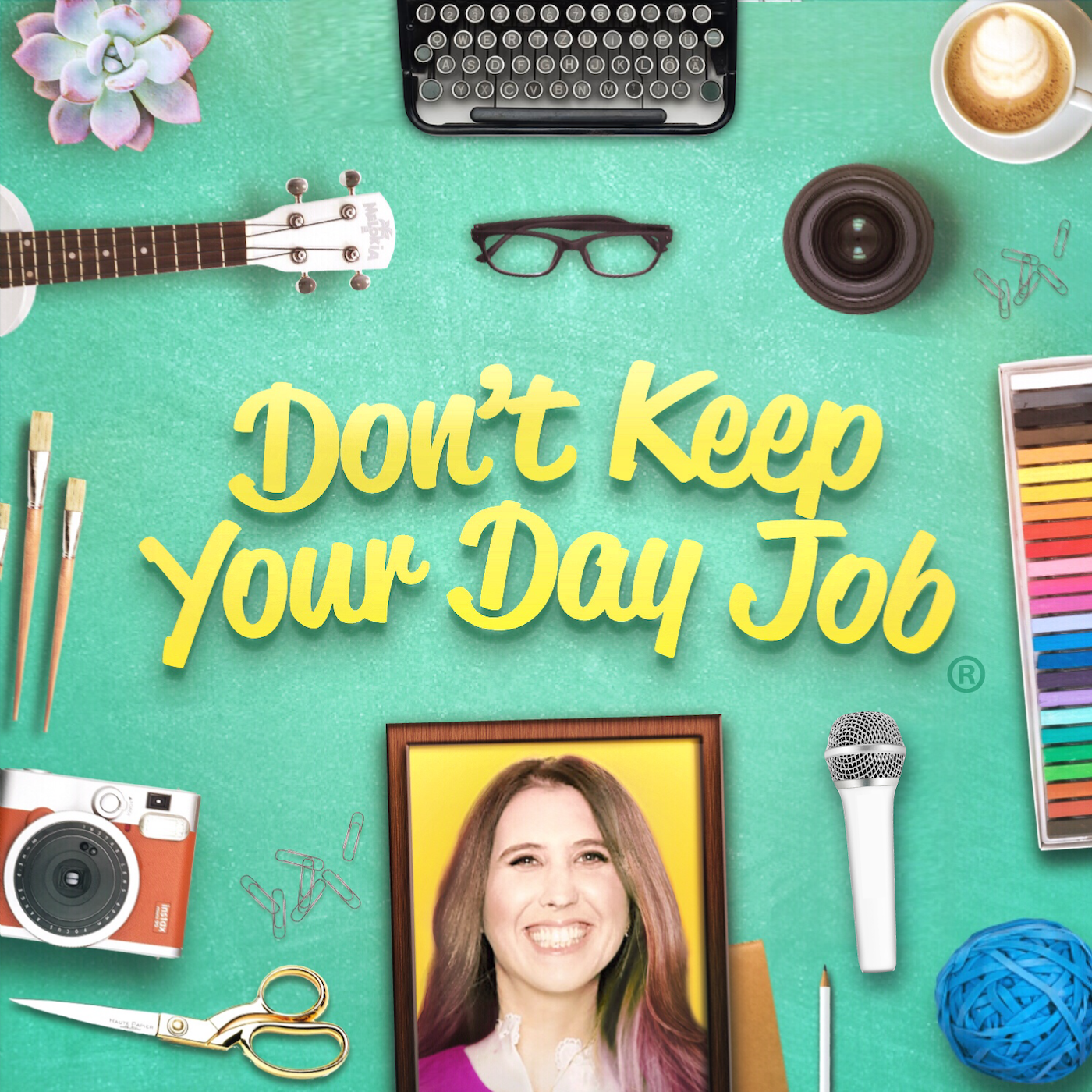 Podcast Cover of Don't Keep Your Day Job