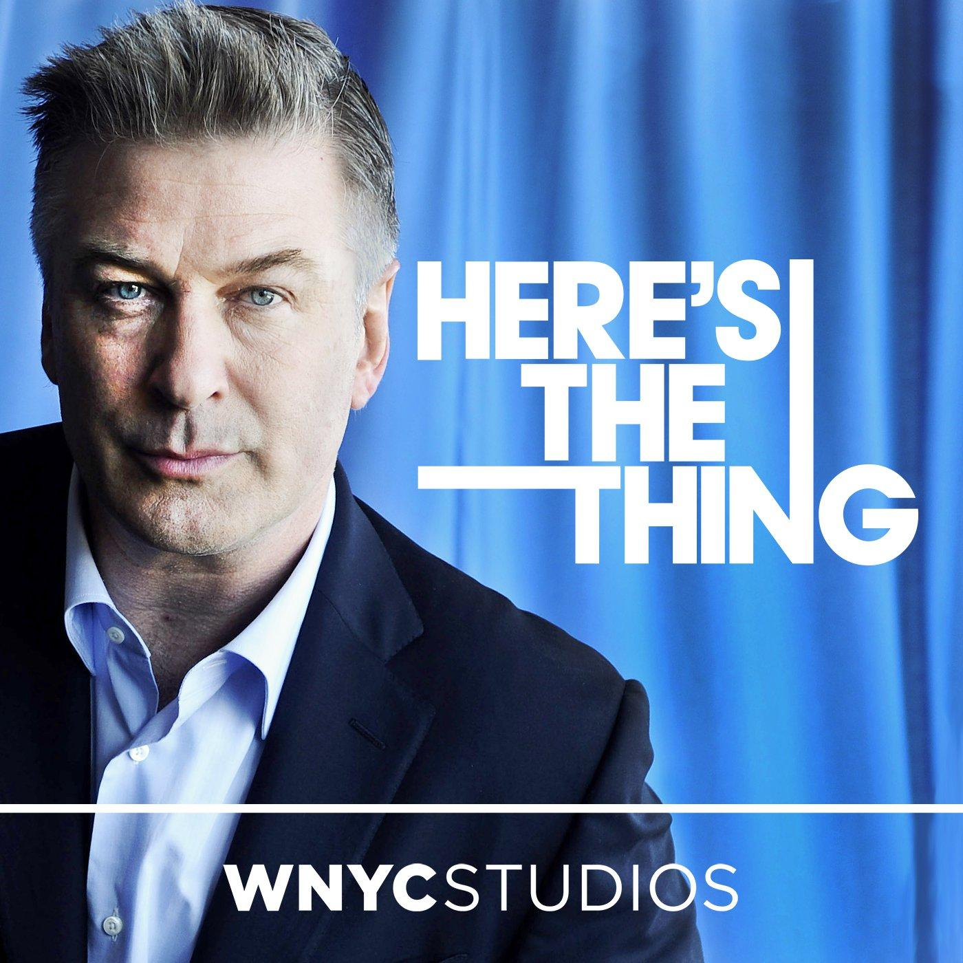 Podcast Cover of Here's The Thing with Alec Baldwin