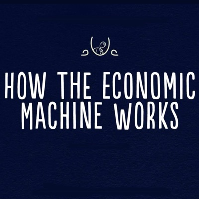 Podcast Cover of How the Economic Machine Works
