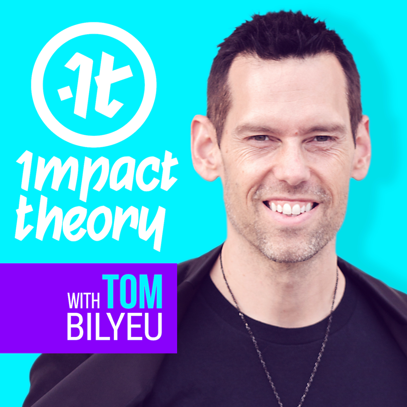 Podcast Cover of Impact Theory with Tom Bilyeu