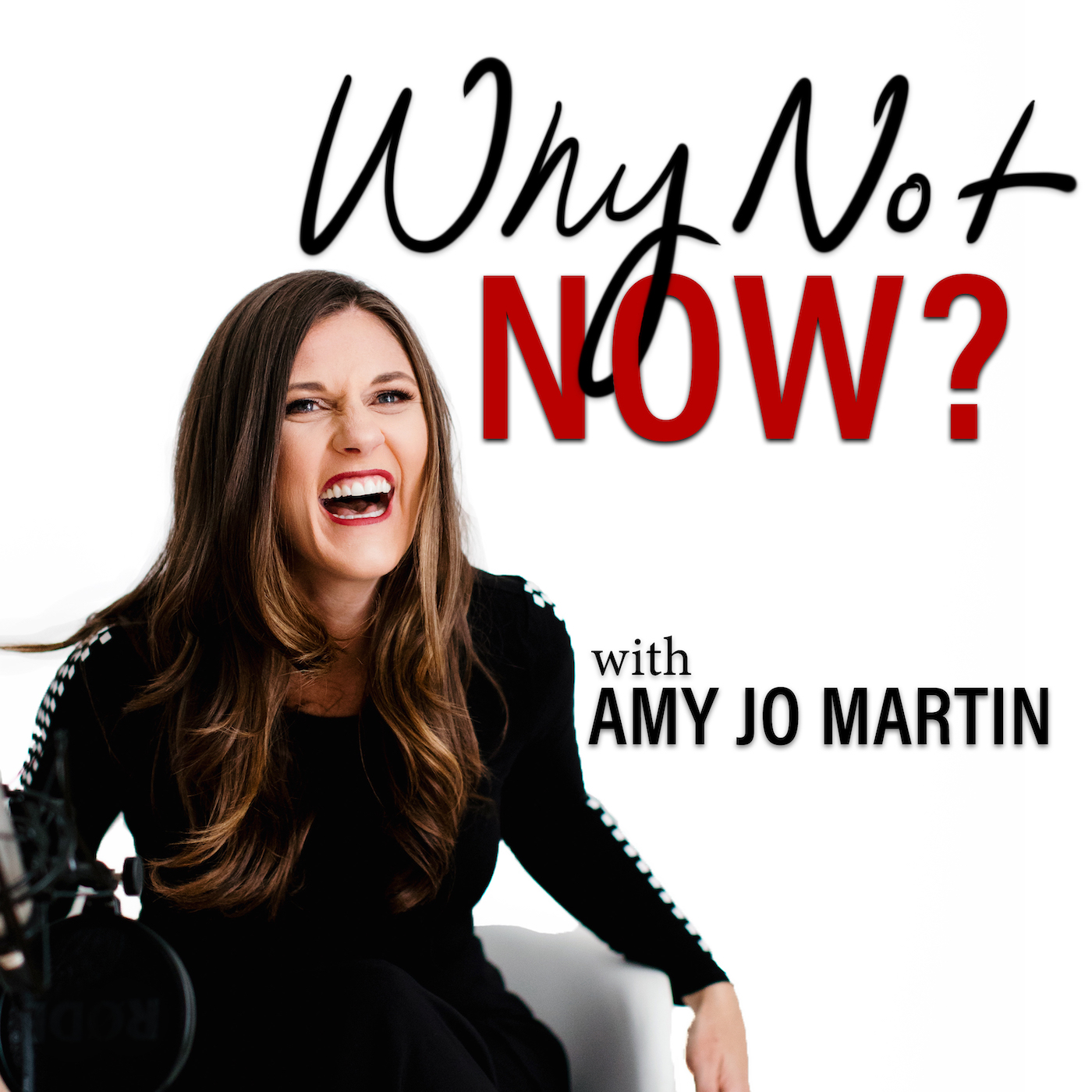 Podcast Cover of Why Not Now? with Amy Jo Martin