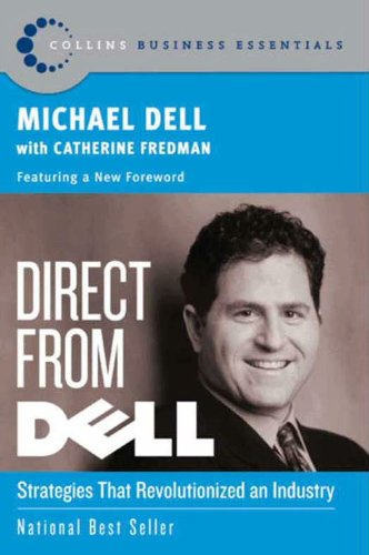 Book Cover of Direct From Dell: Strategies that Revolutionized an Industry