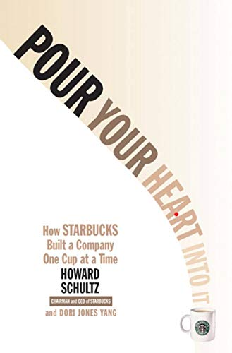 Book Cover of Pour Your Heart Into It: How Starbucks Built a Company One Cup at a Time