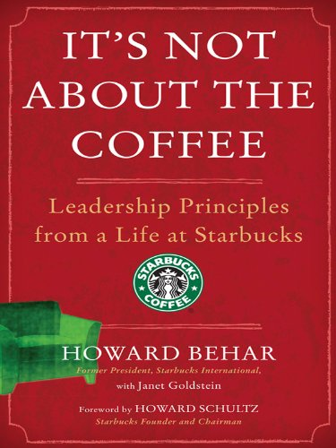 Book Cover of It's Not About the Coffee: Lessons on Putting People First from a Life at Starbucks
