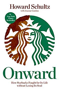Book Cover of Onward: How Starbucks Fought for Its Life without Losing Its Soul