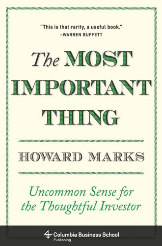 Book Cover of The Most Important Thing: Uncommon Sense for the Thoughtful Investor