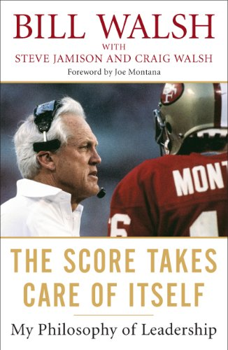 Book Cover of The Score Takes Care of Itself: My Philosophy of Leadership