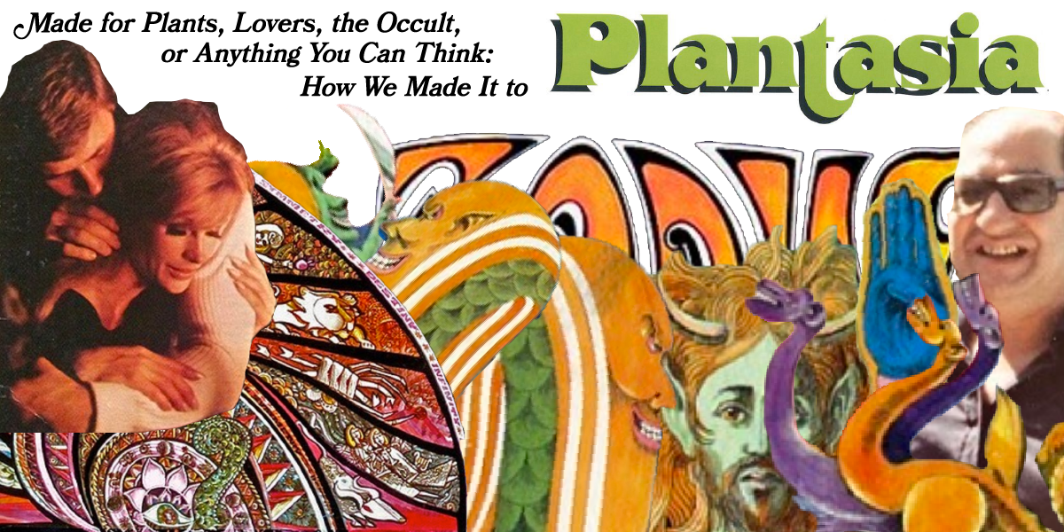 Made for Plants, Lovers, the Occult, or Anything You Can Think: How We Made It to Plantasia