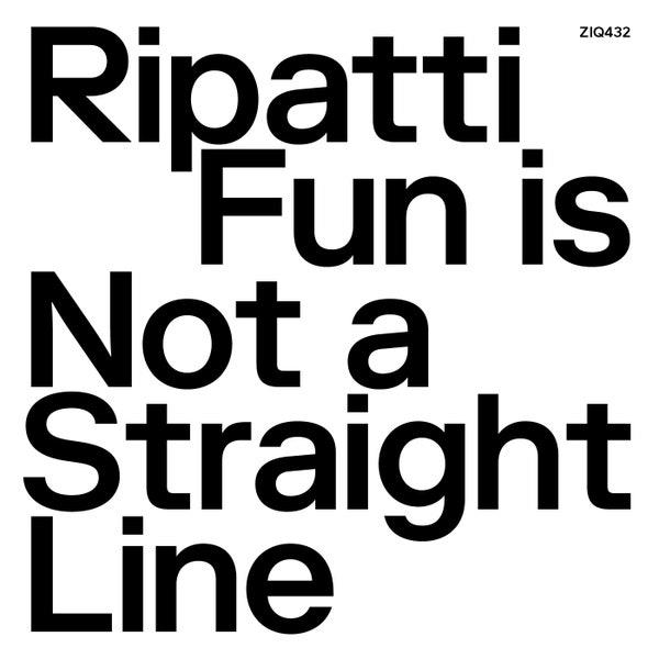 Ripatti - Fun Is Not A Straight Line