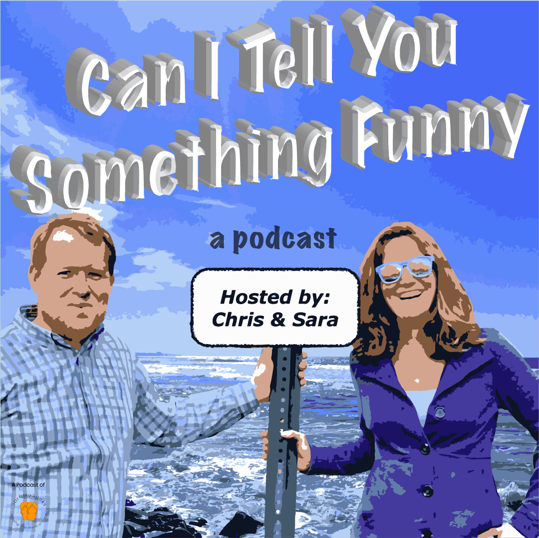 Can I Tell You Something Funny Podcast Cover Art
