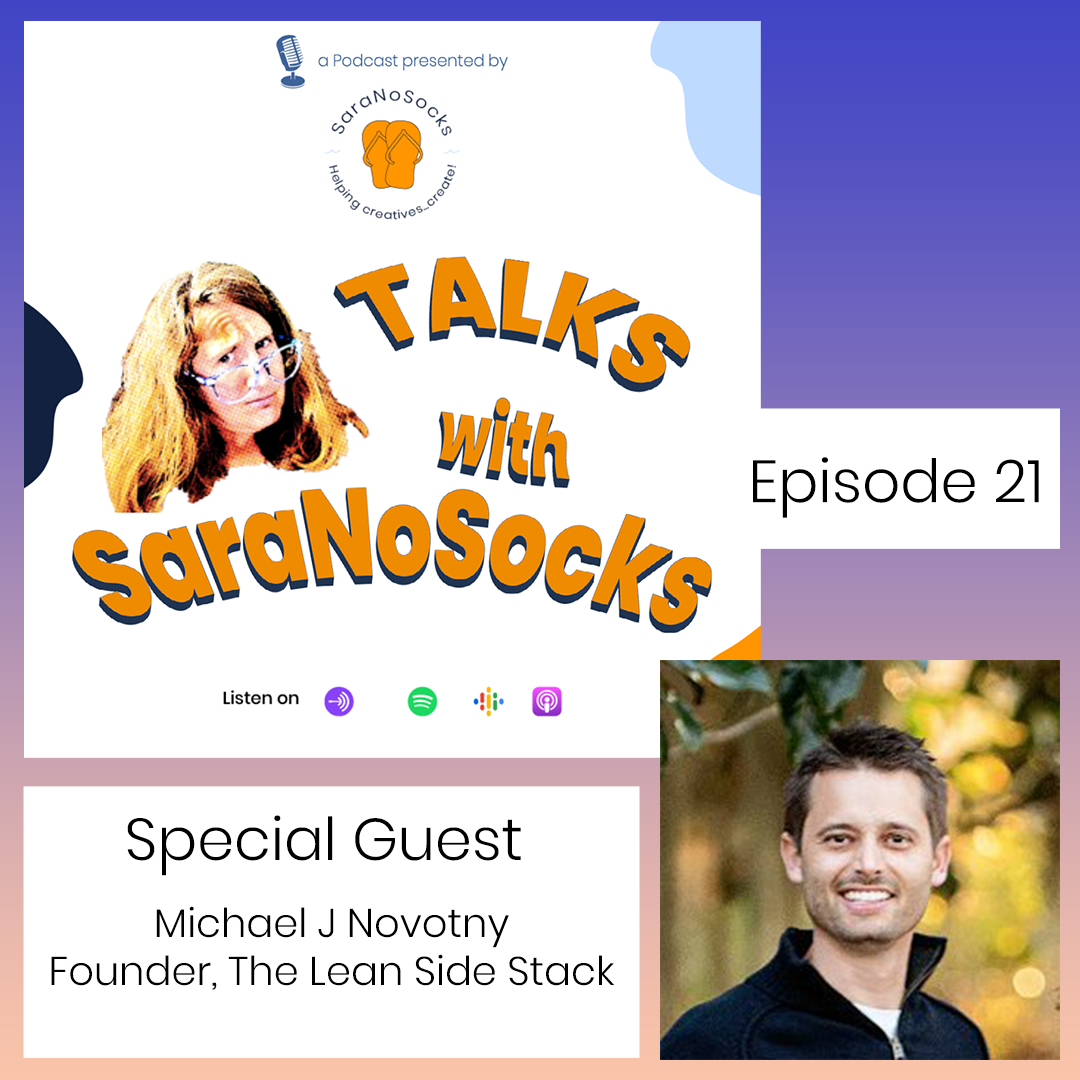 Ep 21: Interview with Michael Novotny, Founder of The Lean Side Project