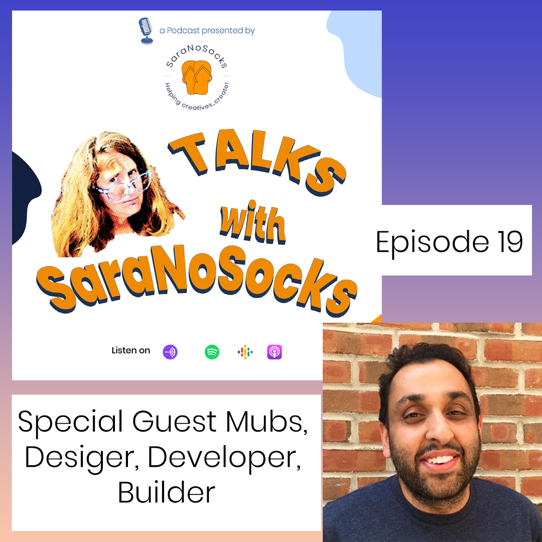 Ep 19: Interview with Mubs, Designer, Developer, Maker