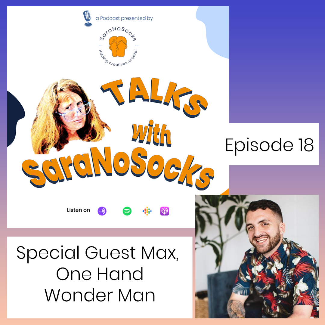 Ep 18: Interview with Max, One Hand Wonder Man