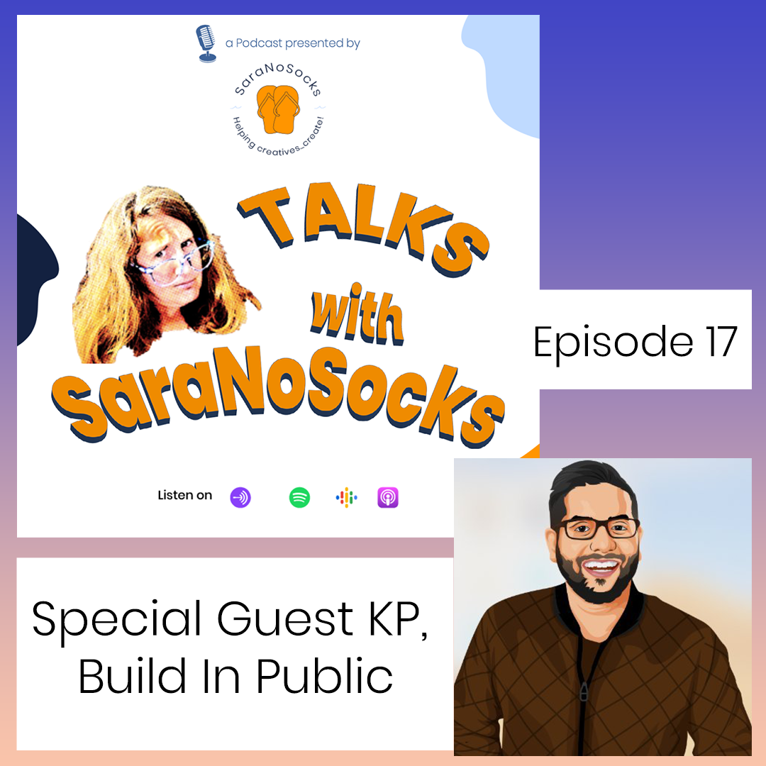 Ep 17: Interview with KP, Build In Public