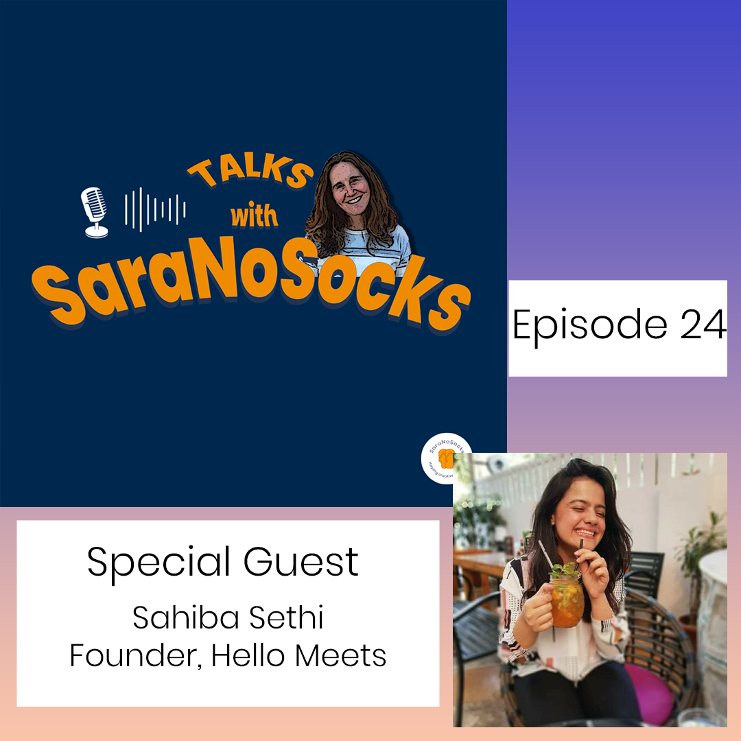 Ep 24: Interview with Sahiba Sethi, Founder HelloMeets