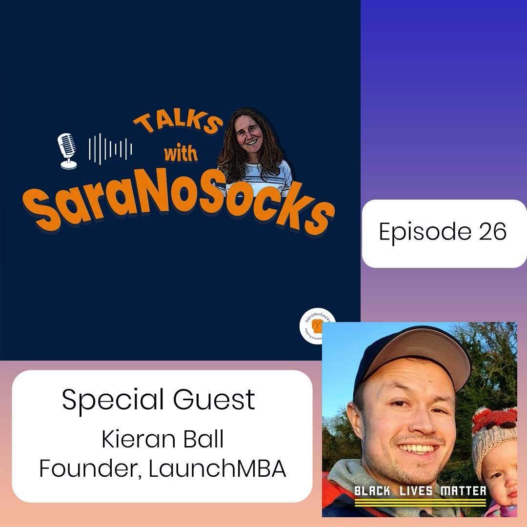 Ep 26: Interview with Kieran, Founder of LaunchMBA