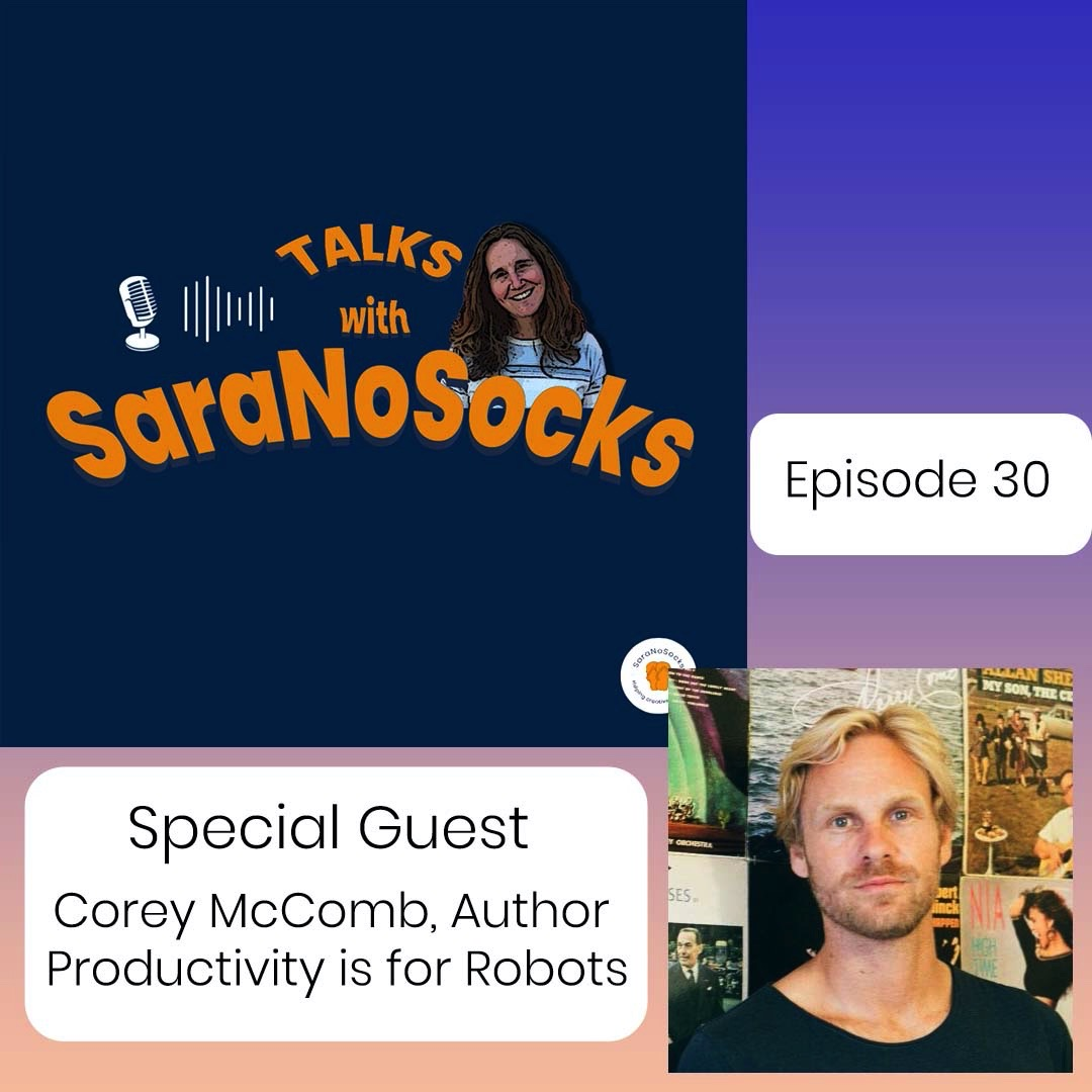Ep 30: Interview with Corey McComb, Author Productivity is for Robots