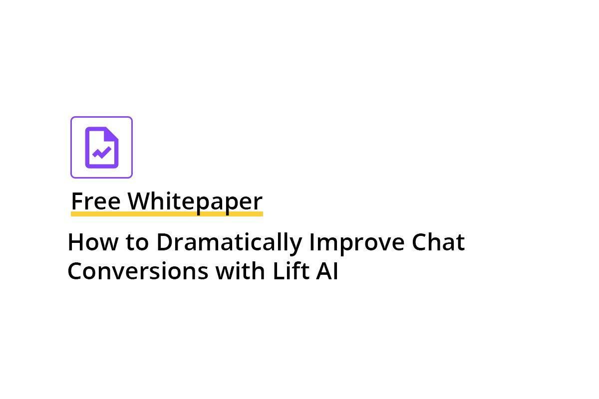 Whitepaper: How to Dramatically Improve Chat Conversions with Lift AI