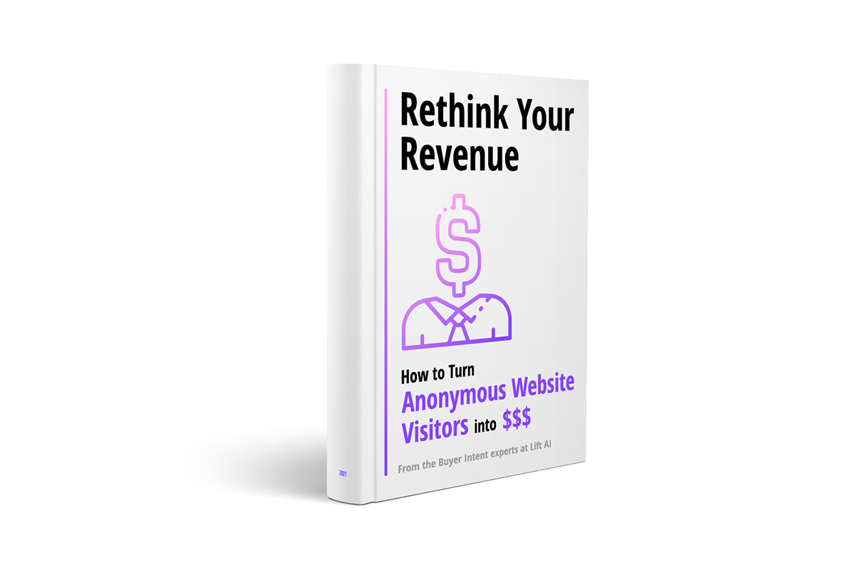 Rethink Your Revenue #1: How to Turn Anonymous Web Visitors Into $$$