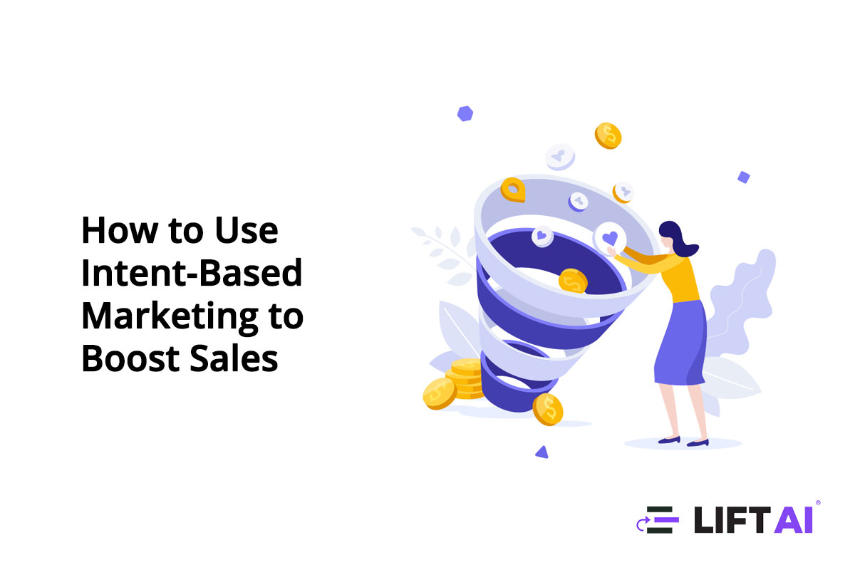 How to Use Intent-Based Marketing to Boost Sales