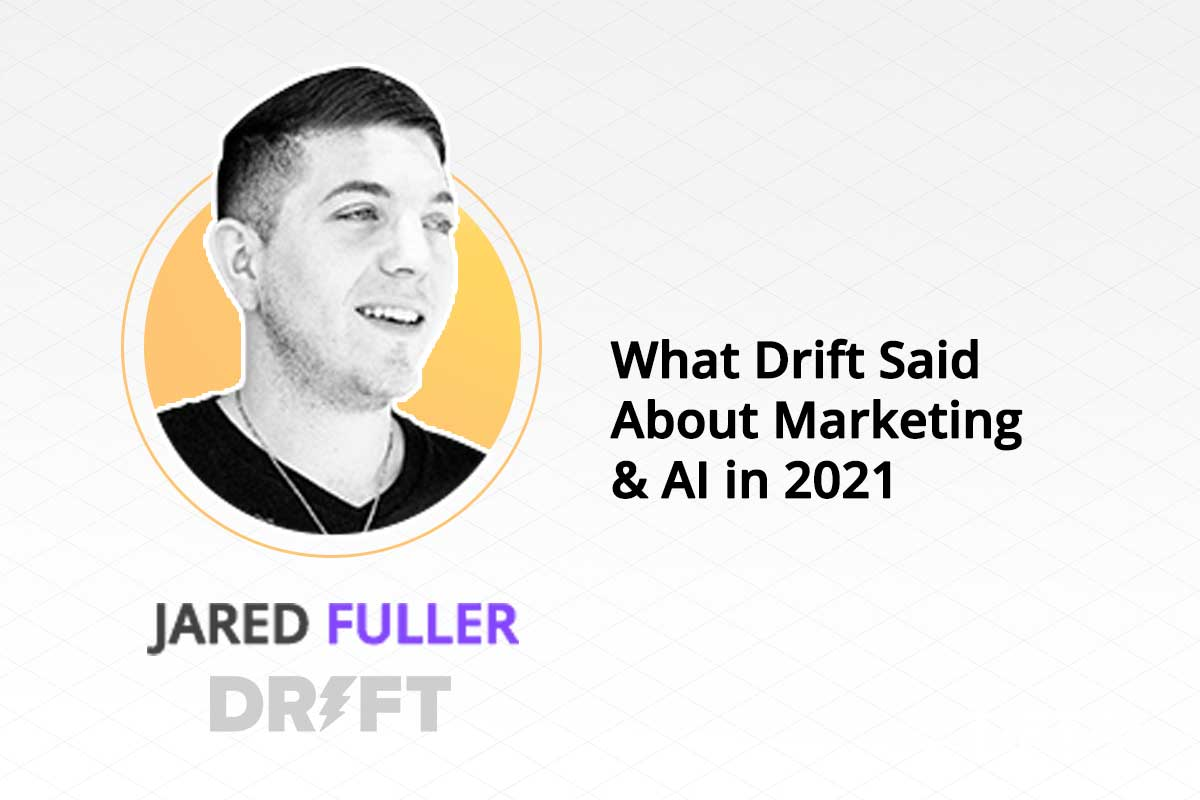 What Drift Said About Marketing AI in 2021