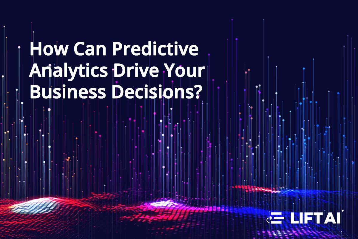 How Can Predictive Analytics Drive Your Business Decisions?