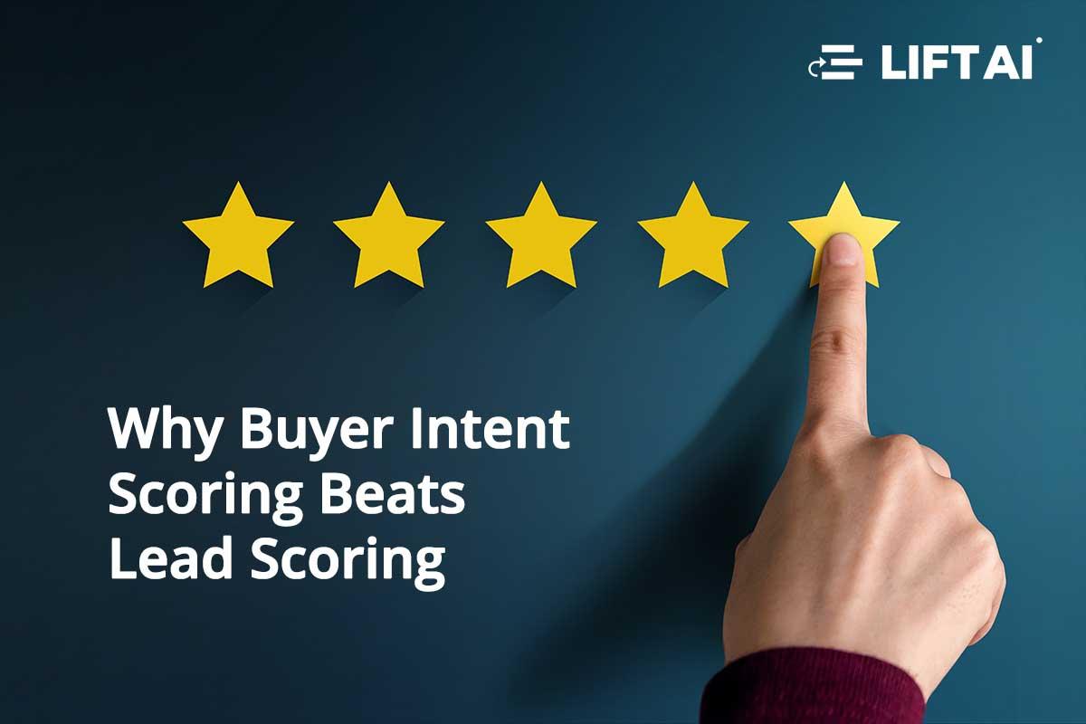 Why Buyer Intent Scoring Beats Lead Scoring