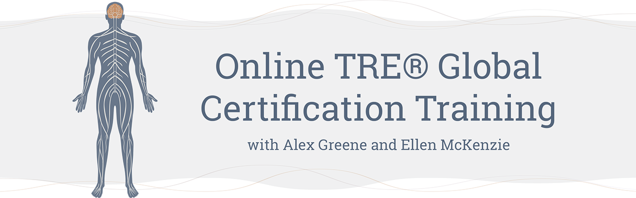 Online TRE® Global Certification Training with Alex Greene and Ellen McKenzie