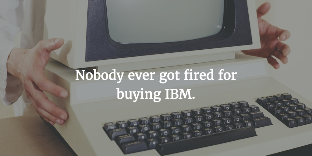 Nobody Ever Got Fired for Buying IBM - Special Inauguration ...