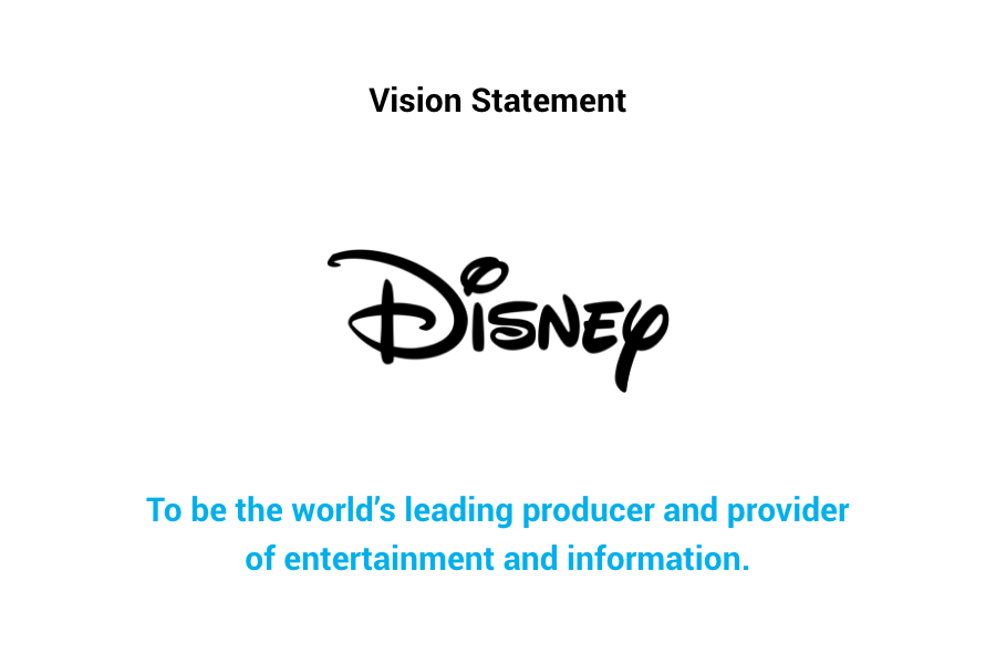 Disney Vision Statement - To be the world's leading producer and provider of entertainment and information.