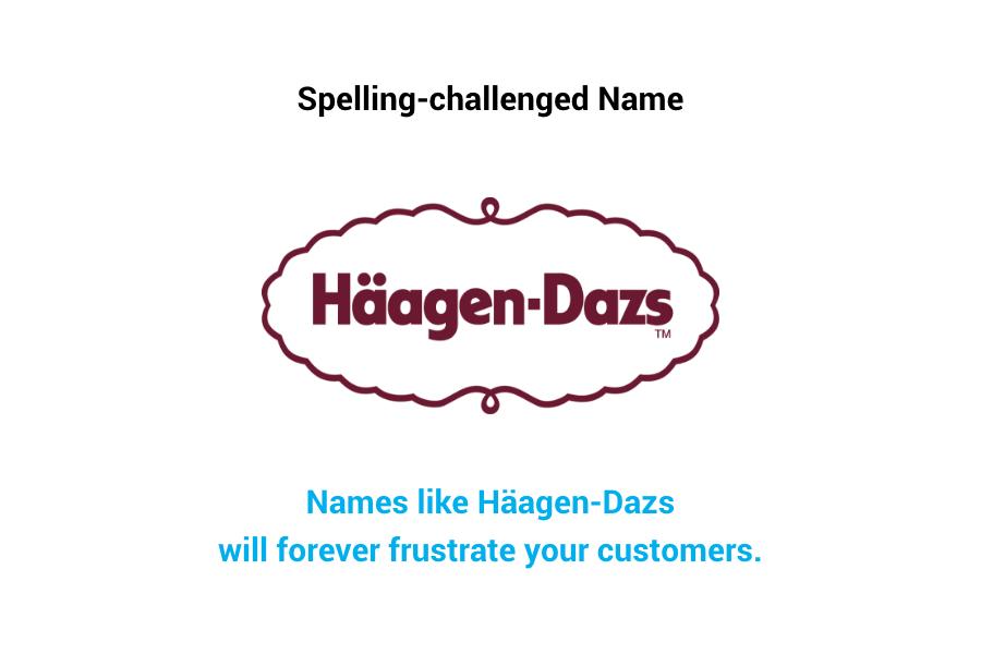 Häagen-Dazs - Spelling-challenged name