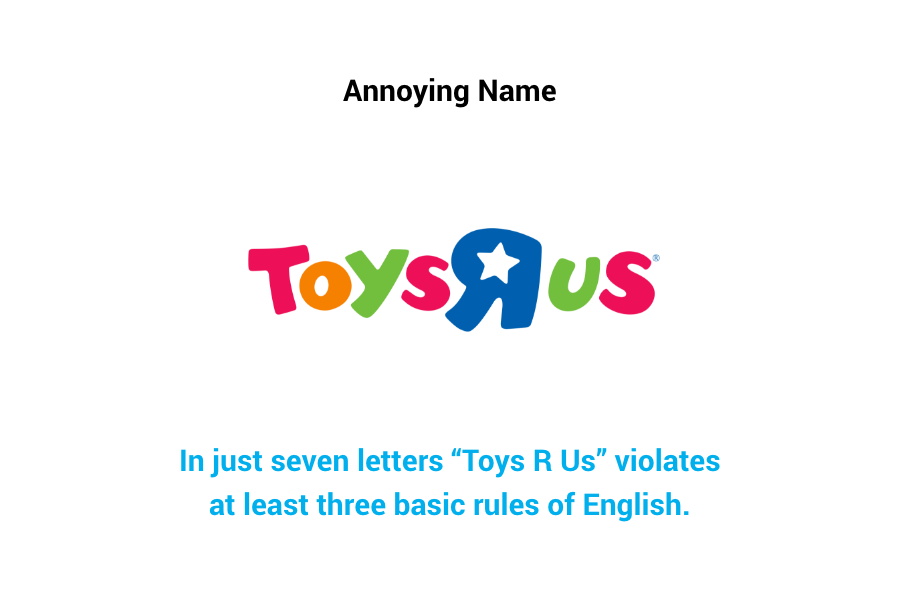 Toys R Us - annoying name