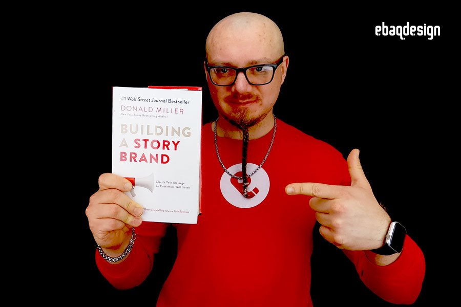 """Building a StoryBrand: Clarify Your Message So Customers Will Listen"" by Donald Miller"