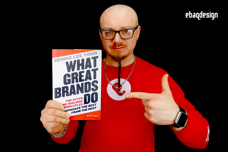 """What Great Brands Do: The Seven Brand-Building Principles that Separate the Best from the Rest"" by Denise Lee Yohn."