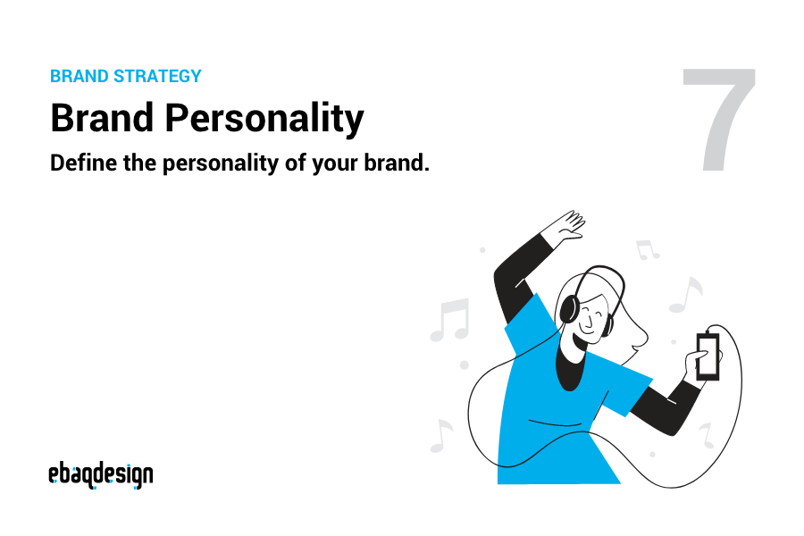 Brand Personality — Define the personality of your brand.