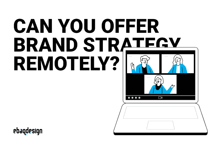 Can you offer brand strategy remotely?