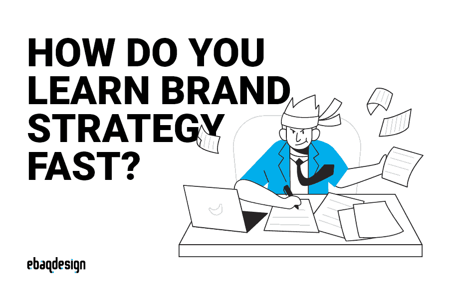 How do you learn brand strategy fast?
