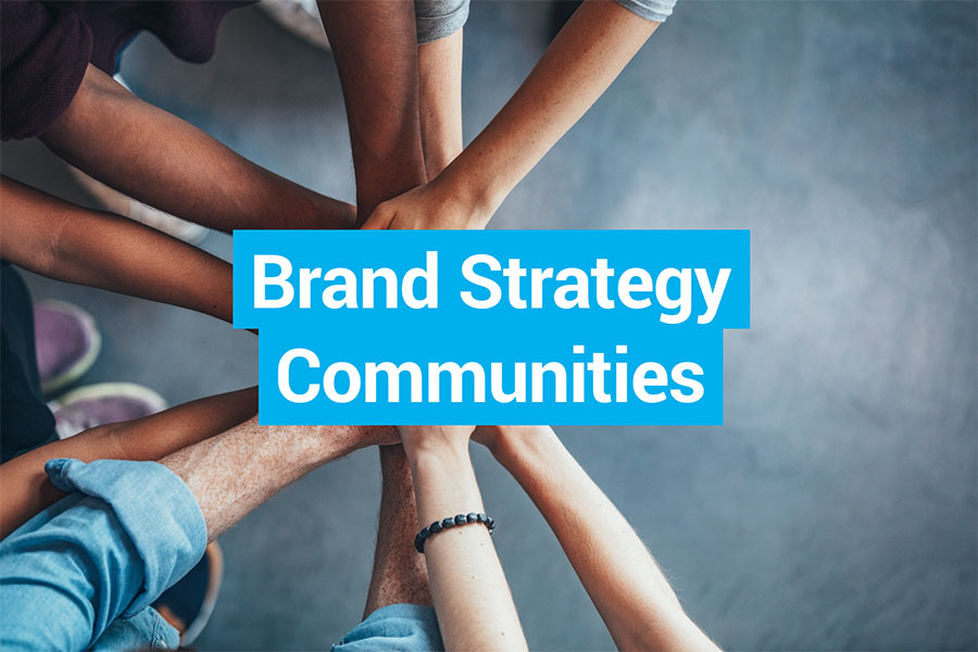 Brand Strategy Communities