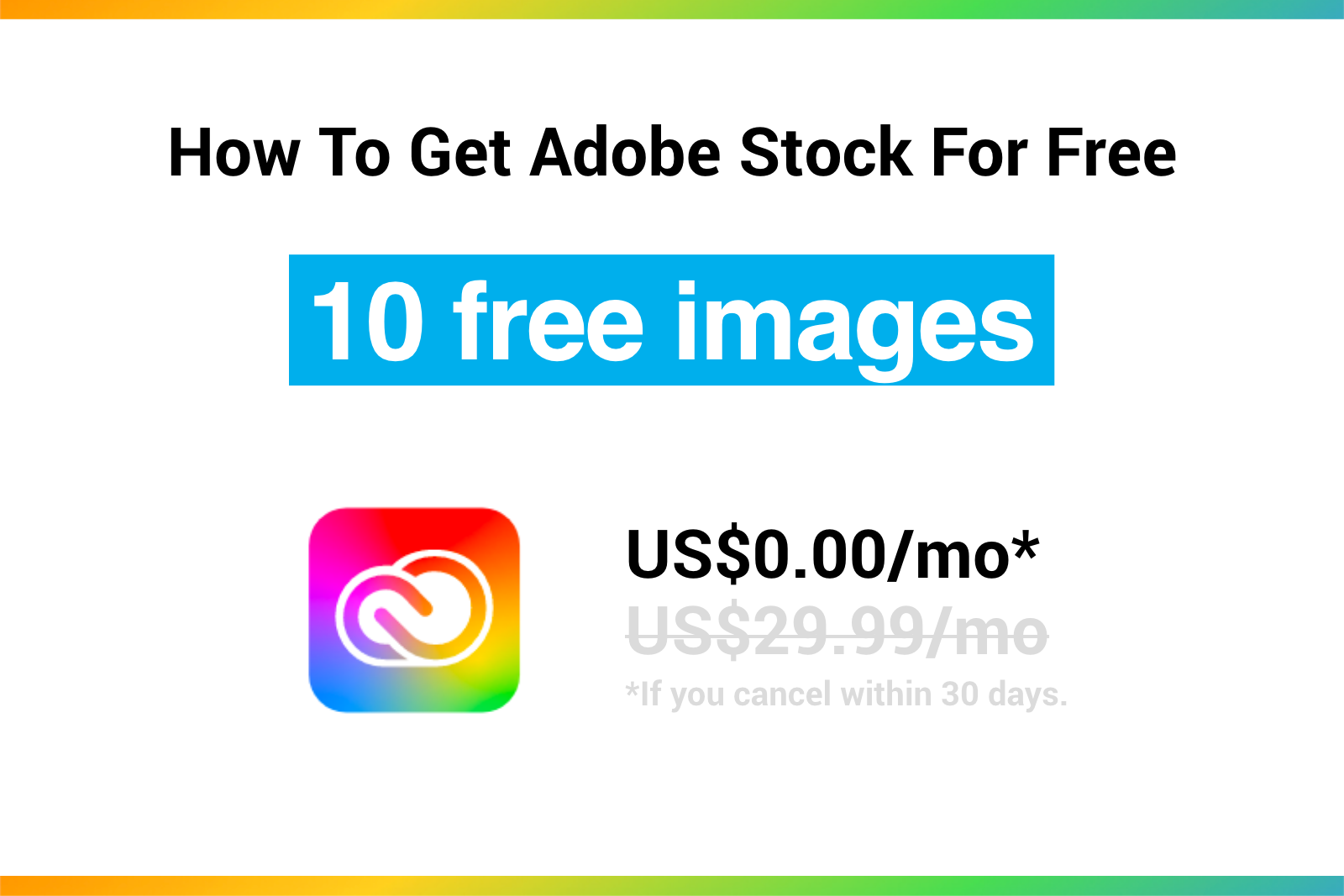 Adobe Stock Discount—How to get 10 free images from Adobe.