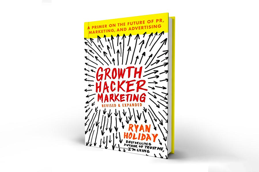 Growth Hacker Marketing by Ryan Holiday—Apply growth hacking to reach users and market your businesses.