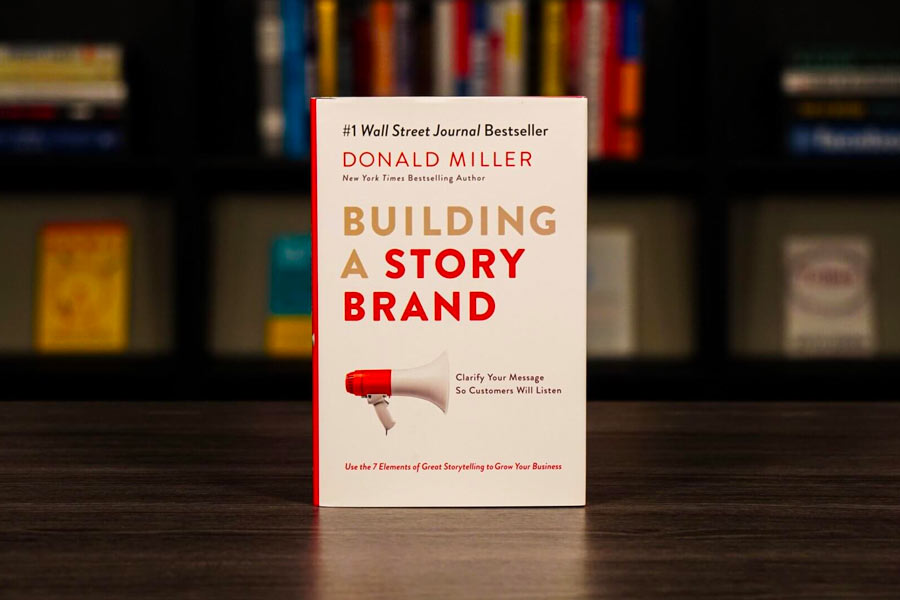 Building A StoryBrand by Donald Miller—Craft your brand story in a way that makes customers listen.