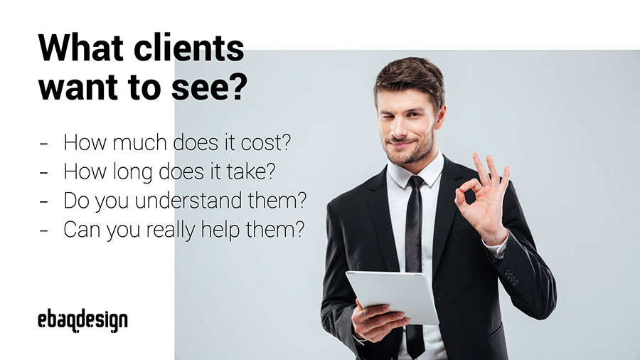 What do clients want to see?