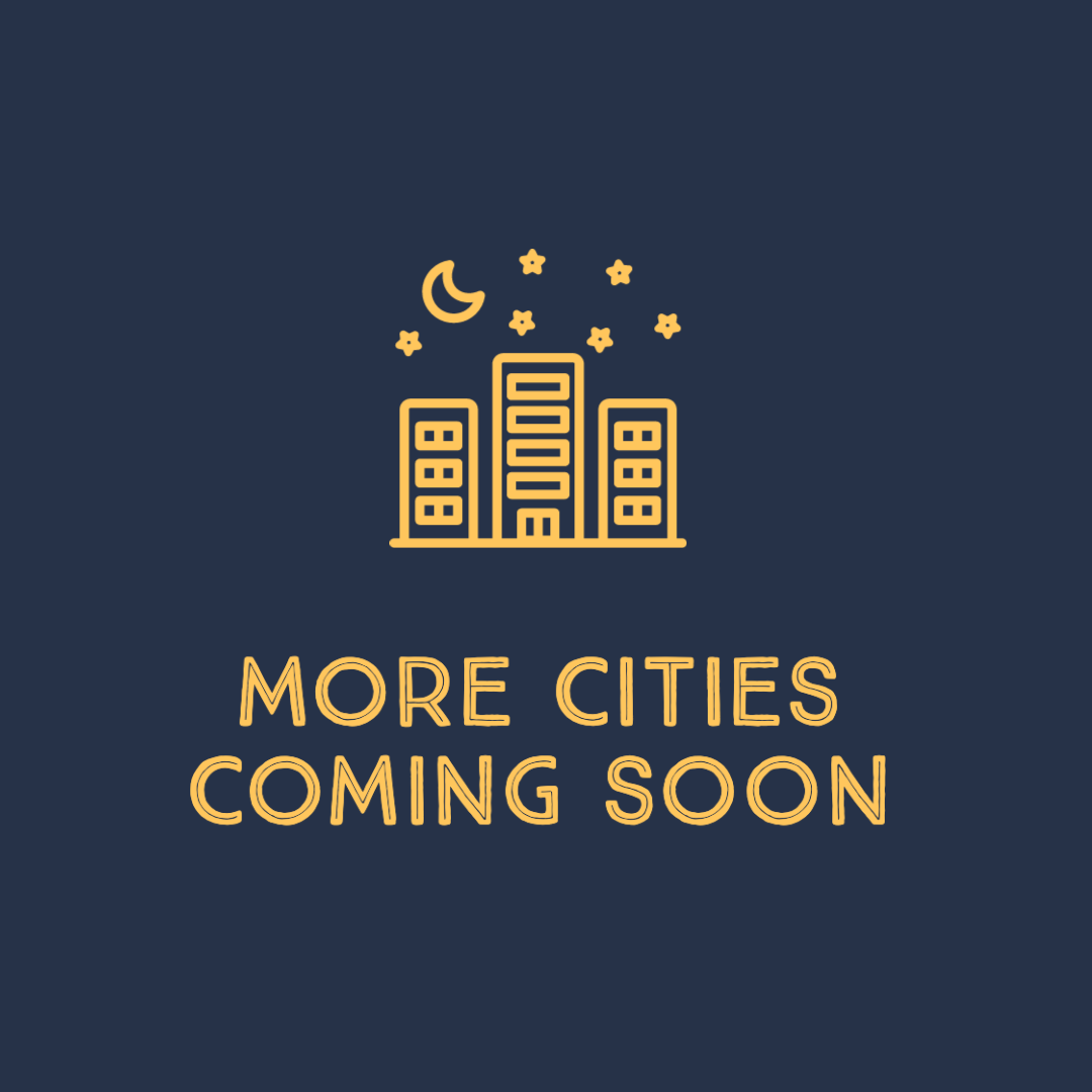 More Cities Coming Soon