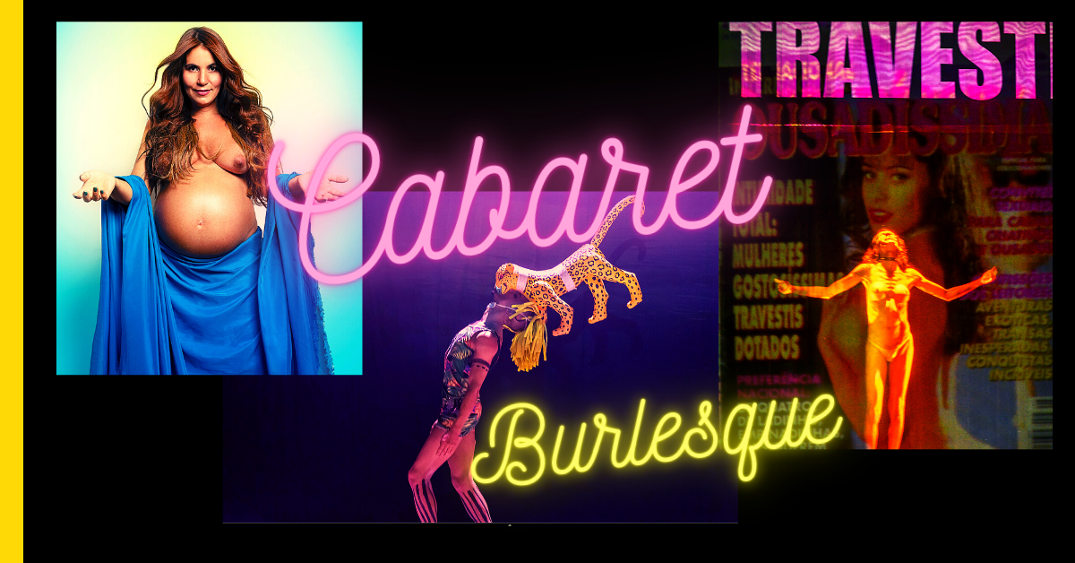 Cabaret Burlesque with Renata Carvalho - Smile Vidya - Tiago Gambogi - Fernanda Mandagara - Maiada Aboud