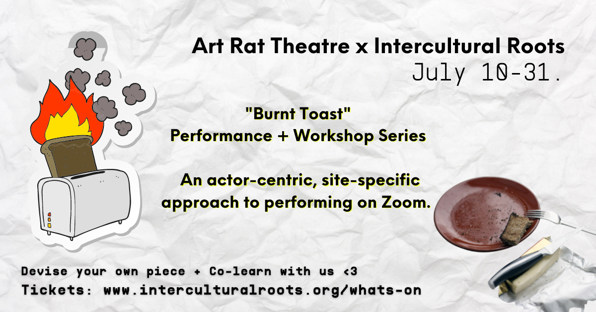 BURNT TOAST Performance and Workshop Series by Art Rat Theatre
