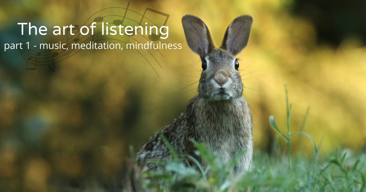 The Art of Listening - Part 1 - music-meditation-mindfulness with Will Crawford