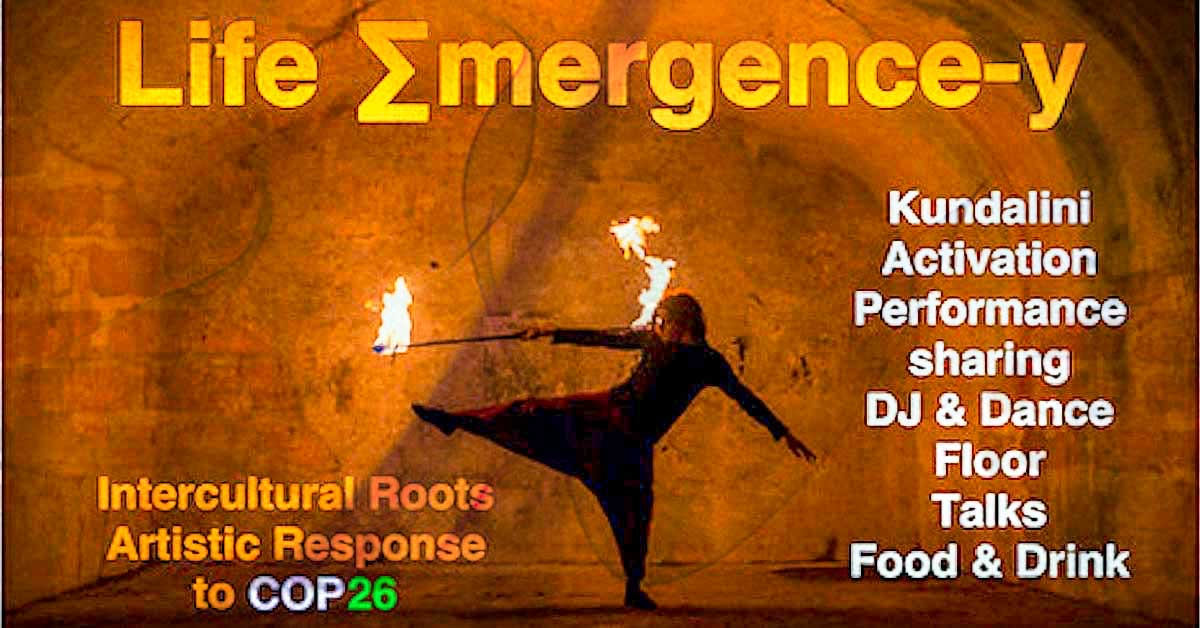 Life ∑mergence-y Performances and Party by Intercultural Roots Practitioner Lab