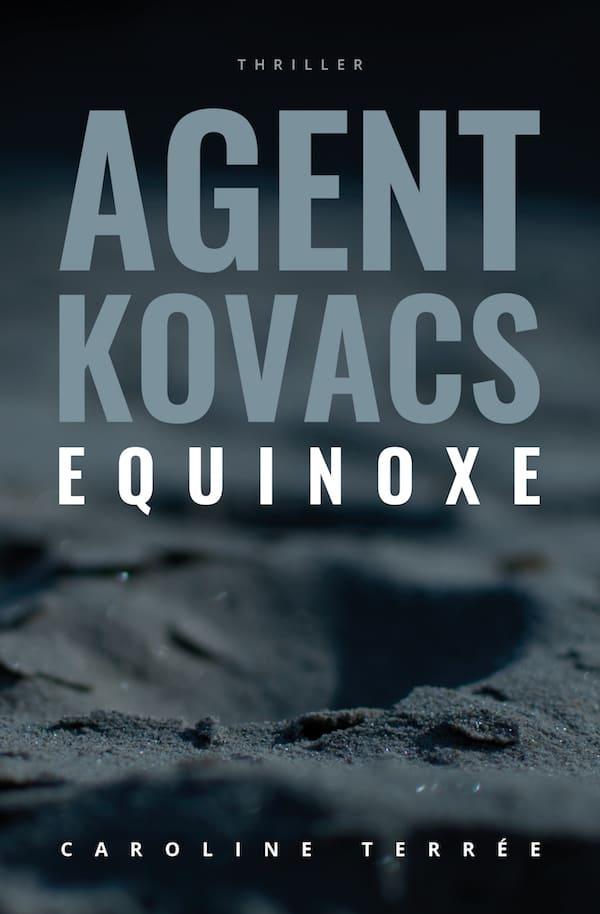 Agent Kovacs (CSU#08) : Équinoxe, Caroline Terrée