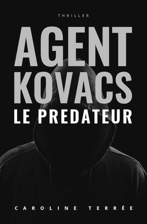 Agent Kovacs (CSU#05) : Le Prédateur, Caroline Terrée