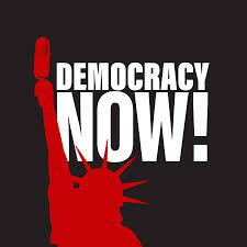 Democracy Now! 5:00 - 6:00pm